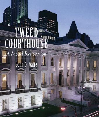 Tweed Courthouse: A Model Restoration - Waite, John G, and Rankin, Nancy A, and Waite, Diana S
