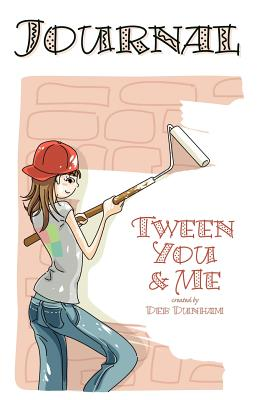 Tween You & Me Journal - Dunham, Deb