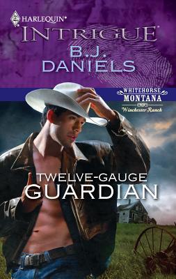 Twelve-Gauge Guardian - Daniels, B J