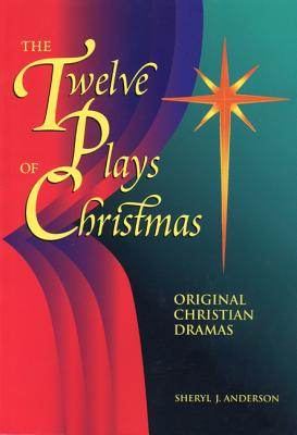 Twelve Plays of Christmas: Original Christian Dramas - Anderson, Sheryl J