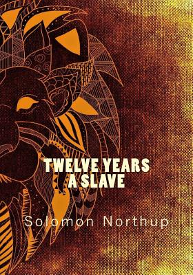 Twelve Years a Slave - Northup, Solomon