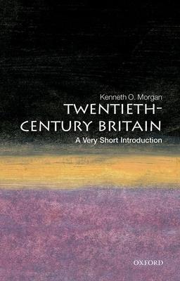 Twentieth-Century Britain: A Very Short Introduction - Morgan, Kenneth O