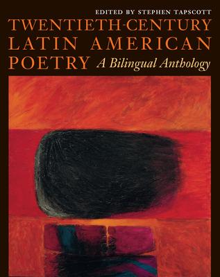 Twentieth-Century Latin American Poetry: A Bilingual Anthology - Tapscott, Stephen, Professor (Editor)