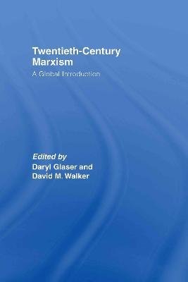 Twentieth-Century Marxism - Daryl, Glaser D