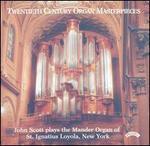 Twentieth Century Organ Masterpieces