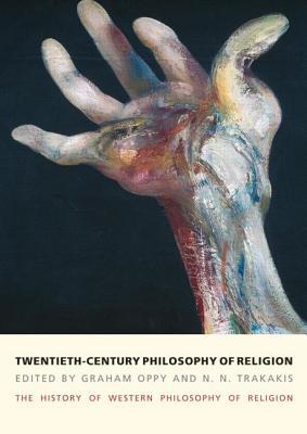 Twentieth-Century Philosophy of Religion: The History of Western Philosophy of Religion, Volume 5 - Oppy, Graham, and Trakakis, N. N.