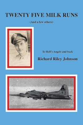 Twenty Five Milk Runs (and a Few Others) - Johnson, Richard Riley