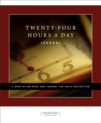 Twenty-Four Hours a Day: A Meditation Book and Journal for Daily Reflection - Walker, Richmond