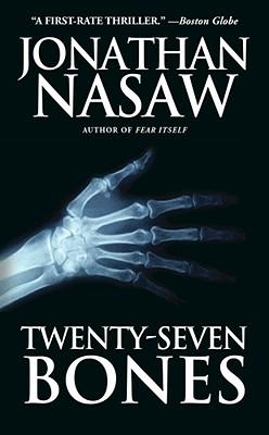 Twenty-Seven Bones: A Thriller - Nasaw, Jonathan