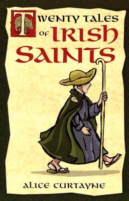 Twenty Tales of Irish Saints - Curtayne, Alice