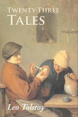 Twenty-Three Tales - Tolstoy, Leo Nikolayevich
