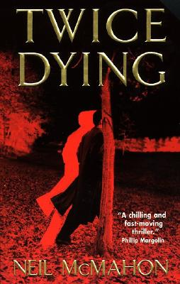 Twice Dying - McMahon, Neil