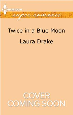 Twice in a Blue Moon - Drake, Laura