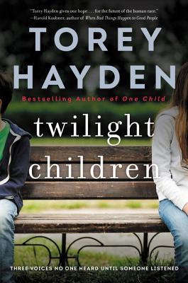 Twilight Children: Three Voices No One Heard Until Someone Listened - Hayden, Torey
