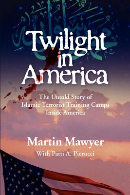 Twilight in America - Mawyer, Martin, and Pierucci, Patti