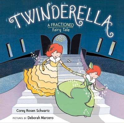 Twinderella, a Fractioned Fairy Tale - Schwartz, Corey Rosen
