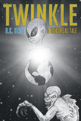 Twinkle: A Universal Tale - Heine, B K