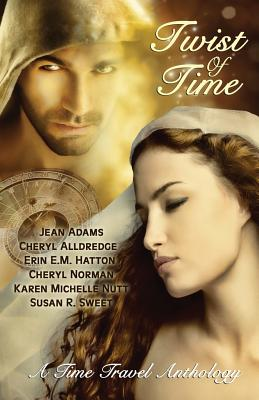 Twist of Time - Nutt, Karen Michelle, and Hatton, Erin E M, and Adams, Jean