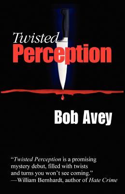 Twisted Perception - Avey, Bob
