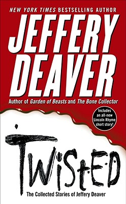 Twisted: The Collected Stories of Jeffery Deaver - Deaver, Jeffery