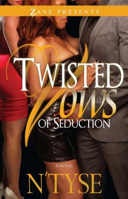 Twisted Vows Of Seduction: A Novel - N'Tyse