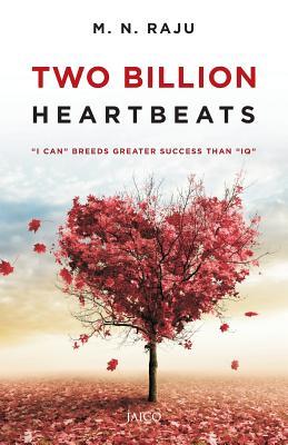 "Two Billion Heartbeats: ""I Can"" Breeds Greater Success Than IQA"" - Raju, M.N."