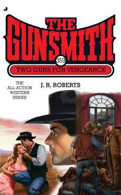 Two Guns for Vengeance - Roberts, J R