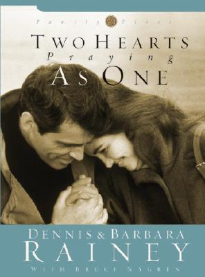 Two Hearts Praying as One - Rainey, Dennis, and Rainey, Barbara