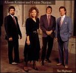 Two Highways - Alison Krauss & Union Station
