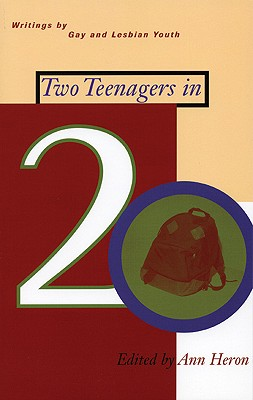 Two Teenagers in 20: Writings by Gay and Lesbian Youth - Heron, Ann (Editor)