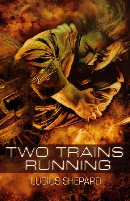 Two Trains Running - Shepard, Lucius, and Stross, Charles