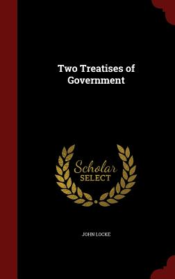 Two Treatises of Government - Locke, John