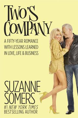 Two's Company: A Fifty-Year Romance with Lessons Learned in Love, Life & Business - Somers, Suzanne