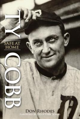 Ty Cobb: Safe at Home - Rhodes, Don