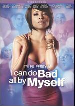 Tyler Perry's I Can Do Bad All by Myself - Tyler Perry