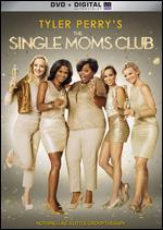 Tyler Perry's The Single Moms Club - Tyler Perry