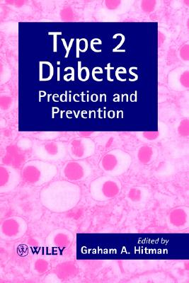 Type 2 Diabetes: Prediction and Prevention - Hitman, Graham A (Editor)
