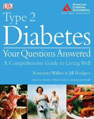 Type 2 Diabetes Your Questions Answered - Walker, Rosemary, and Rodgers, Jill, and Schade, David S, M.D. (Editor)
