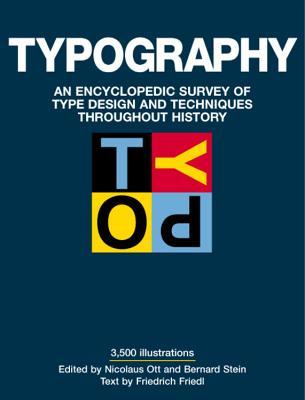 Typography - Friedl, Friedrich (Editor), and Stein, Bernard (Editor), and Ott, Nicolaus (Editor)
