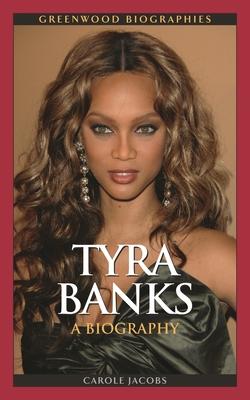 Tyra Banks: A Biography - Jacobs, Carole