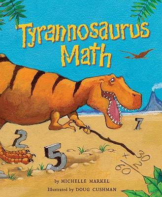 Tyrannosaurus Math - Markel, Michelle