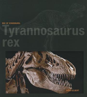 Tyrannosaurus Rex - Gilbert, Sara, Ms.