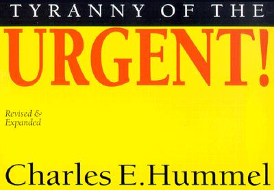 Tyranny of the Urgent - Hummel, Charles E.
