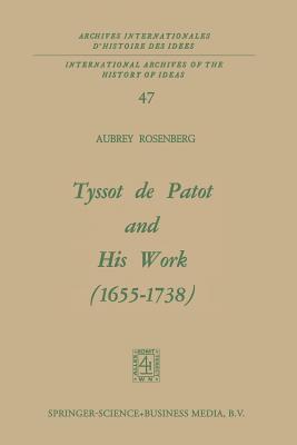 Tyssot de Patot and His Work 1655-1738 - Rosenberg, Aubrey
