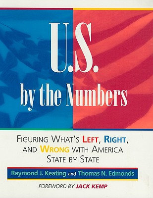 U.S. by the Numbers: What's Left, Right & Wrong with America - Lessing, Pamela R, and Shenton, David (Illustrator), and Keating, Raymond J
