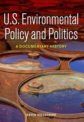 U.S. Environmental Policy and Politics: A Documentary History - Hillstrom, Kevin