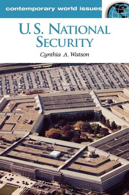 U.S. National Security: A Reference Handbook - Watson, Cynthia A
