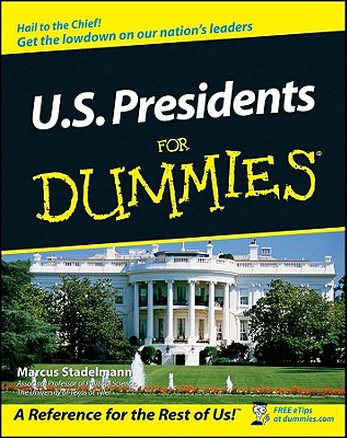 U.S. Presidents For Dummies - Stadelmann, Marcus