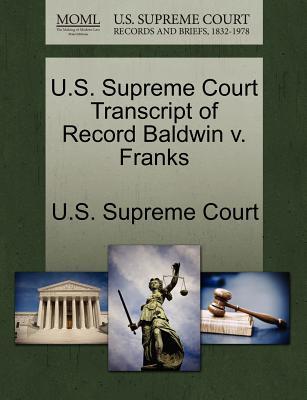 U.S. Supreme Court Transcript of Record Baldwin V. Franks - U S Supreme Court (Creator)