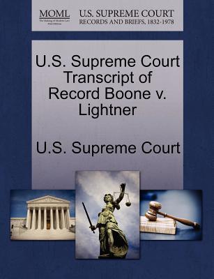 U.S. Supreme Court Transcript of Record Boone V. Lightner - U S Supreme Court (Creator)